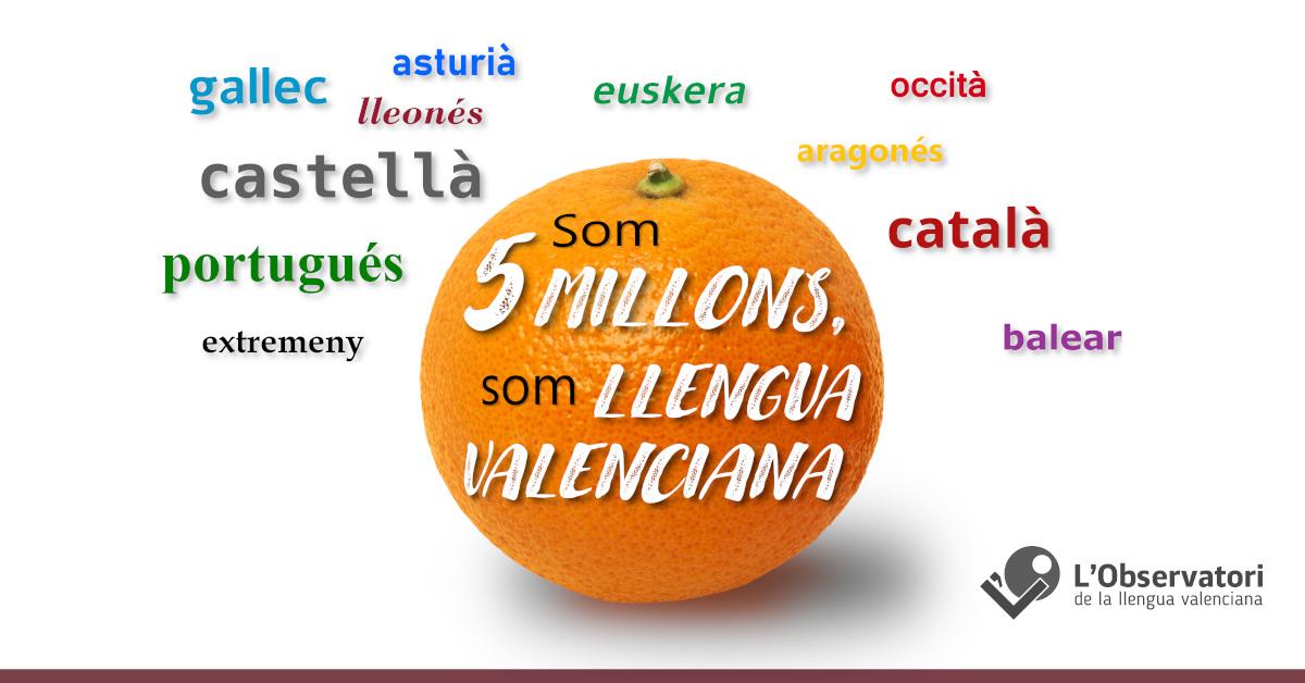 Som 5 millons, som Llengua Valenciana